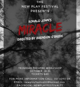 MIRACLE A play written by Ronald John Directed by Brendon J. O'Brien